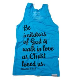 "SUCH A NICE REMINDER.. ""BE IMITATORS OF GOD"" walk in love. / Christian clothing"