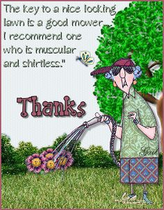 May 7, 2012  Maxine has some good ideas on mowing...Brad managed to keep his shirt on while mowing LOL