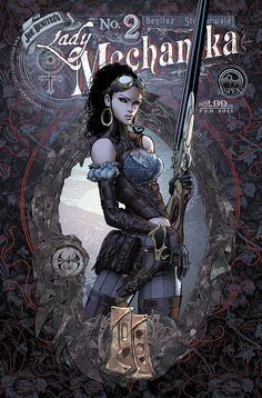 """Lady Mechanika is the newest creator-owned comic book series by American comic book artist Joe Benitez, inspired by the steampunk genre. """"Steampunk"""" is Lady Mechanika, Steampunk Kunst, Steampunk Book, Steampunk Fashion, Steampunk Artwork, Gothic Steampunk, Cyberpunk, Steam Punk, Comic Books Art"""
