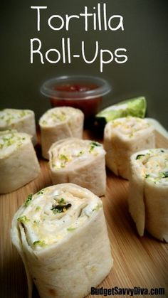 Tortilla Roll-Ups ( You can make these the night before a party!)