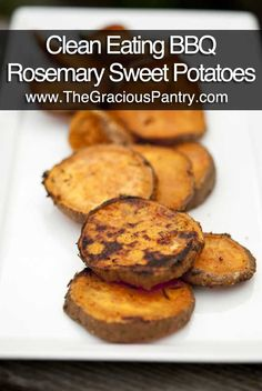 Clean Eating BBQ Rosemary Sweet Potatoes #cleaneatingrecipes #cleaneating #eatclean #barbecuerecipes #bbq