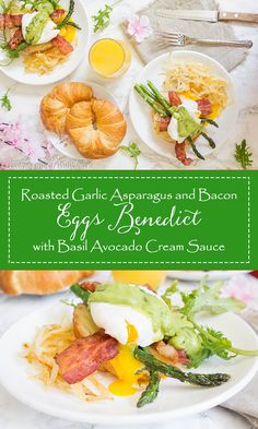 Delicious and simple to make, this roasted garlic asparagus and bacon eggs benedict with basil avocado cream sauce is perfect for spring and Mother's Day brunch.