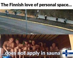 8 Very Finnish Problems that show how much Finns love sauna Funny Relatable Memes, Funny Facts, Finnish Memes, Best Funny Pictures, Funny Photos, Funniest Photos, Meanwhile In Finland, Finnish Language, Finnish Sauna