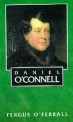Daniel O'Connell by Fergus O'Ferrall Daniel O'Connell was the most formidable Irish barrister of the age. In 1823 he founded the Catholic Association, which transformed the political scene and created the basis of modern Irish democracy. Daniel O'connell, Catholic, Finance, Politics, The Incredibles, Irish, Books, Scene, Age