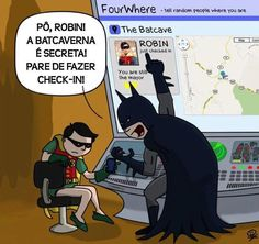 F****, Robin! The batcave is secret! Stop checkin in!