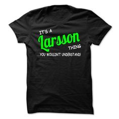 I Love Larsson thing understand ST420 T shirts