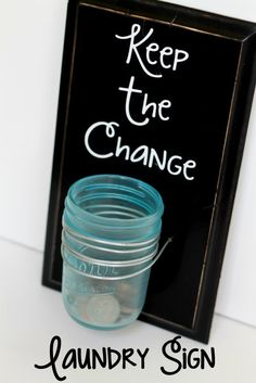 Keep the Change Sign - perfect for the laundry room!! Super cute idea!