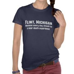Flint Michigan Shirt I'm getting this lol