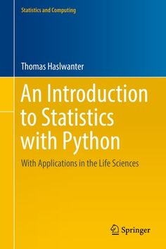 Buy An Introduction to Statistics with Python: With Applications in the Life Sciences by Thomas Haslwanter and Read this Book on Kobo's Free Apps. Discover Kobo's Vast Collection of Ebooks and Audiobooks Today - Over 4 Million Titles! Science Books, Data Science, Life Science, Computer Programming, Computer Science, Python Programming, Computer Books, Ai Machine Learning, Regression Analysis