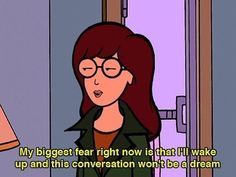 You'll have to talk to a lot people about things you could care less about: | 19 Important Sarcastic Life Lessons Daria Taught Us