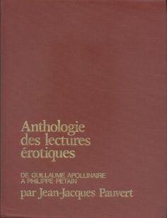 Anthologie historique des lectures érotiques de Guillaume Apollinaire à Philippe pétain -   Jean-Jacques Pauvert