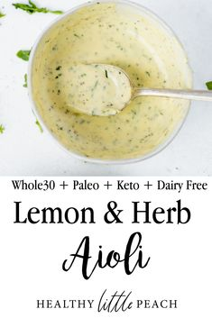 A creamy and flavorful lemon and herb aioli that is perfect on seafood and any protein or salad. #aioli #ketosauce #ketoaioli #ketorecipes #whole30sauces #whole30recipes #sauces #aioli