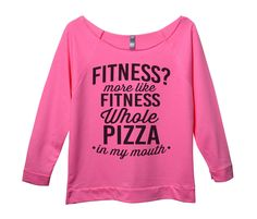 Fitness? More Like Fitness Whole Pizza In My Mouth Womens 3/4 Long Sleeve Vintage Raw Edge Shirt