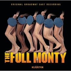 Full Monty (Original Broadway Cast Recording ) - Saw the original cast for my 30th birthday