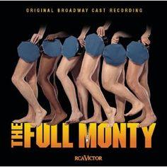 Full Monty (Original Broadway Cast Recording ) - Saw the original cast for my 30th birthday