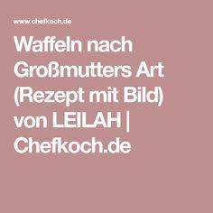 Waffeln nach Großmutters Art (Rezept mit Bild) von LEILAH | Chefkoch.de