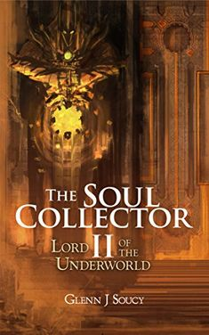 They unleashed pure terror; one that was buried thousands of years ago. THE SOUL COLLECTOR II, LORD OF THE UNDERWORLD