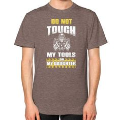 DO NOT TOUGH MY TOOLS Unisex T-Shirt (on man)