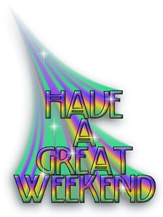 Have a great weekend! weekend friday sunday saturday weekend greetings animated weekend weekend friends and family Bon Weekend, Weekend Gif, Hello Weekend, Have A Good Weekend, Friday Weekend, Good Morning Good Night, Good Morning Quotes, Happy Friday, Morning Sayings