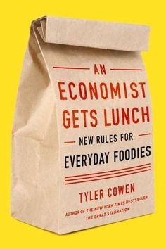 An Economist Gets Lunch: New Rules for Everyday Foodies by Tyler Cowen,http://www.amazon.com/dp/B00B1KZ8JG/ref=cm_sw_r_pi_dp_kt3nsb1FV882Y6M1