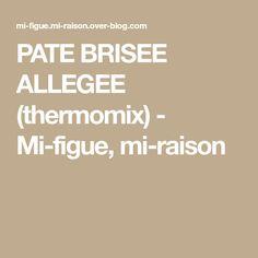 PATE BRISEE ALLEGEE (thermomix) - Mi-figue, mi-raison