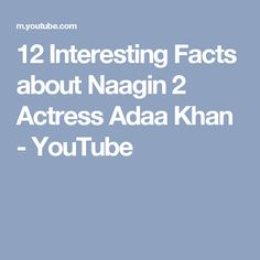 12 Interesting Facts about Naagin 2 Actress Adaa Khan - YouTube