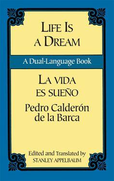 Life Is a Dream/La Vida es Sueño: A Dual-Language Book (Dover Dual Language Spanish) - Kindle edition by Pedro Calderon de la Barca, Stanley Applebaum. Description from amazon.com. I searched for this on bing.com/images