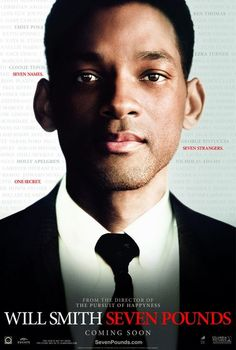 Seven Pounds Every single time I watch this movie I cry like a child. It's such a beautiful movie.