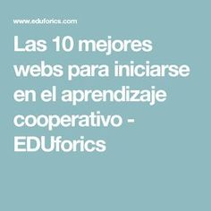 Las 10 mejores webs para iniciarse en el aprendizaje cooperativo - EDUforics Teaching English, Learn English, Professor, Cooperative Learning Strategies, Peace Education, Flipped Classroom, Skills To Learn, Mobile Learning, Too Cool For School