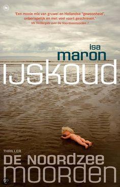 2/53 IJskoud van Isa Maron Deel 2 uit de serie De Noordzeemoorden. Deel 1 (Galgenveld) kreeg van mij een 10, deel 2 (IJskoud) een 10+ Ik hoop dat deel 3 snel uitkomt, ik kan niet wachten!