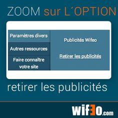 """Zoom sur l´option: """"Retirer les publicités"""" Cela vous permet de présenter un site plus propre et professionnel  ;)"""