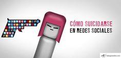 69 - Cómo Suicidarse en Redes Sociales http://salasgranados.com/blog/2013/01/como-suicidarse-en-redes-sociales/