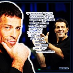 """""""If you want to be successful, find someone who has achieved the results you want and copy what they did and you'll achieve the same results."""" -Anthony Robbins (US Author 1960-) #quoteoftheday"""