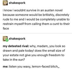 Everyone in Jane Austen novels (i've read) is such a bitch but like not in the normak way lol Funny Cute, The Funny, Hilarious, Tumblr Funny, Funny Memes, Jokes, Have A Laugh, Pride And Prejudice, Just For Laughs