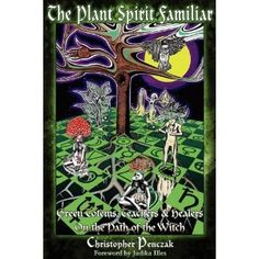 All of Christopher's books are worth reading but we were very excited about one of his more recent offerings on working with Plant Spirits