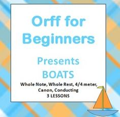 Welcome to Orff for Beginners!  Have you ever wanted a fun way to teach Whole Note and Whole Rest?  Sometimes I just assume that they will understand it by just telling them.  Come along on a boat ride and have some fun!  Your students will be dancing, conducting, singing in canon, learning about 4/4 time signature, playing xylophones, drums and triangles.