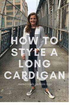 How to Style a Long Cardigan--Tips for Looking great for mom life or any casual setting