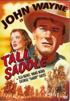 Tall in the Saddle: John Wayne, Ella Raines, Ward Bond, George 'Gabby' Hayes, John Wayne Movies, Art Jokes, Actor John, Western Movies, Le Far West, Finding Love, Classic Movies, Movies And Tv Shows, Westerns