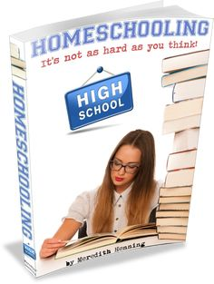 Homeschooling High School: It's Not As Hard As You Think! | Now Available #homeschooling #highschool #ebook via Sweetness-n-Light @cheremere