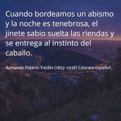 Armando Palacio Valdés (1853-1938) Literato español. #citas #frases