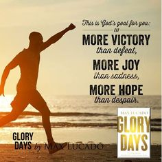 God's goal for you. Glory Days by Max Lucado True Quotes, Best Quotes, Spiritual Pictures, John Hagee, God Is Amazing, Devotional Quotes, Max Lucado, My Salvation, Note To Self