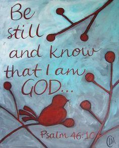Be still....