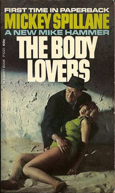 """1967 Signet edition of Mickey Spillane's """"The Body Lovers"""". That's Spillane himself as tough guy protagonist Mike Hammer in the front cover photo, btw..."""