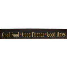 Good Food Good Friends Good Times Sign