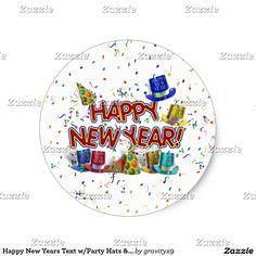 Happy New Years Text w/Party Hats & Confetti Classic Round Sticker by #gravityx9 #newyearscelebration #zazzle -