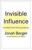 Book Invisible Influence: The Hidden Forces that Shape Behavior by Jonah Berger