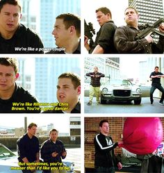 22 Jump Street: power couple like Rihanna and Chris Brown. Tv Quotes, Movie Quotes, Funny Quotes, Funny Movies, Great Movies, Movies Showing, Movies And Tv Shows, 22 Jump Street, Make A Girl Laugh