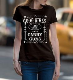 Good Girls Carry Guns. 38 Special. Women's: Gildan Ladies' 100% Cotton T-Shirt. Dark Chocolate.  #loyalnineapparel #loyalnineclothes #38special #pewpew #nra #instafashion #countrygirl #gun #tshirt #stylish #femalesforfirearms #secondamendment #colddeadhands #countrylife #dtom #country #comeandtake #righttobeararms #comeandtakeit #2a #sisterpatriots #tee #patrioticwomen #threepercent #fashionista #threepercenter #girlsthatshoot #guns #donttreadonme #instagood