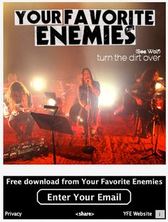 Your Favorite Enemies reward fans with a whole download package - a free song, music video and wallpaper - in exchange for an email address. Free Songs, Enemies, Email Address, Your Favorite, Music Videos, Fans, Wallpaper, Email Marketing, Movie Posters