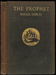 The Prophet is a collection of prose poetry essays written from the prospective of a fictional prophet, Almustafa. The author,  Kahlil Gibran, combines the faiths and history of Lebanon to create the philosophy of the book. Originally written in English, the book has been translated into 40 different languages since it was first published in 1923.